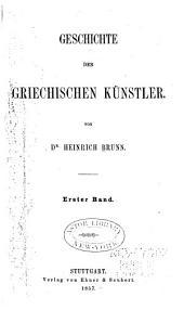 Geschichte der griechischen Künstler: Bd. Die Bildhauer