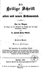 Die Heilige Schrift des alten und neuen Testamentes: aus der Vulgata mit Bezug auf den Grundtext. A.T.