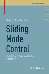 Sliding Mode Control: The Delta-Sigma Modulation Approach