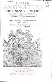 """D. Aurelii Augustini ...: Operum complectens """"Ta Didaktika"""" hoc est, quae proprie ad docendum pertinent. Ad veterum codicum collationem, Volume 3"""