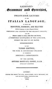 Galignani's Grammar and exercises in twenty four lectures on the Italian language ... In this third edition the work is considerably enlarged ... by the editor A. Montucci