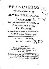 Principios fundamentales de la religión , ó catecismo de las personas de juicio, &c