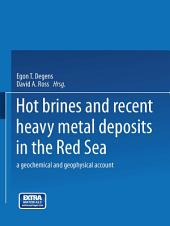 Hot Brines and Recent Heavy Metal Deposits in the Red Sea: A Geochemical and Geophysical Account