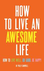 How to Live an Awesome Life