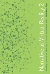 Narrative as Virtual Reality 2: Revisiting Immersion and Interactivity in Literature and Electronic Media