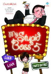 My Stupid Boss 5: Liar Liar Pants on Fire