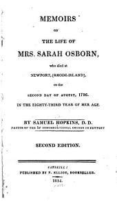 Memoirs of the life of Mrs. Sarah Osborn, who died at Newport, (Rhode-Island), on the second day of August, 1796: In the eighty-third year of her age