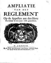 Ampliatie van het reglement opde appellen aan den Hove Provintiaal in de jare 1688. gearresteert: Volume 1