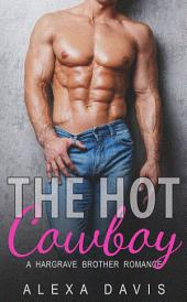 The Hot Cowboy: Hargrave Brother Romance Series, #1