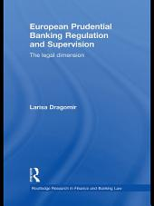 European Prudential Banking Regulation and Supervision: The Legal Dimension