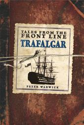 Tales from the Front Line - Trafalgar