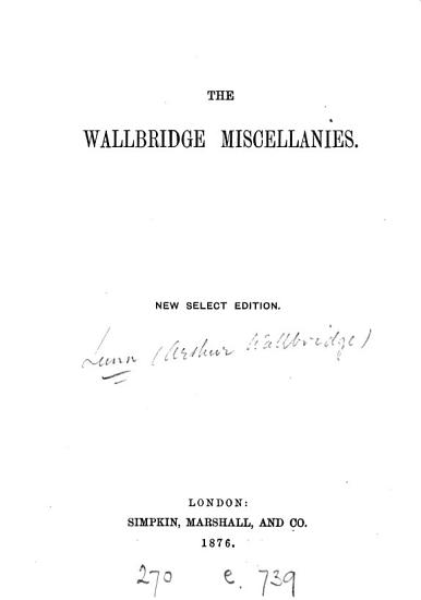 The Wallbridge miscellanies  signed A W    New select ed PDF