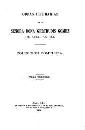 Obras literarias de la Señora Doña Gertrudis Gomez de Avellaneda: Coleccion completa ...
