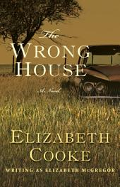 The Wrong House: A Novel