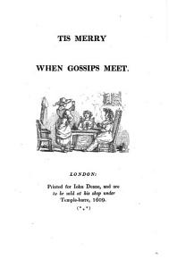 Tis Merry when Gossips Meet  London  Pr  for John Daene  1609 PDF