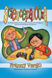 Sciencepalooza: A Collection of Science Poetry for Primary and Intermediate Students
