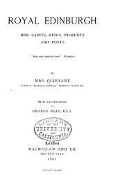 Royal Edinburgh: Her Saints, Kings, Prophets and Poets ...