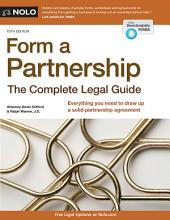 Form a Partnership: The Complete Legal Guide, Edition 10