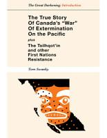 The True Story of Canada s  War  of Extermination on the Pacific   Plus the Tsilhqot in and other First Nations Resistance PDF