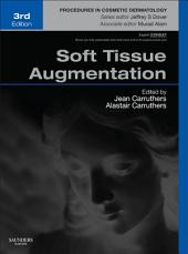 Soft Tissue Augmentation E-Book: Procedures in Cosmetic Dermatology Series, Edition 3
