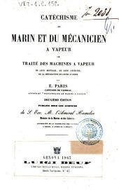 Catechisme du marin et du mecanicien avapeur, ou, Traite des maschines a vapeur, de leur montage, de leur conduite, de la reparation de leurs avaries
