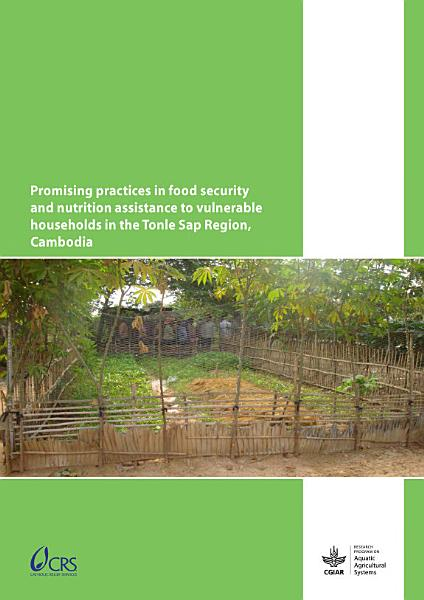 Promising practices in food security and nutrition assistance to vulnerable households in the Tonle Sap Region, Cambodia