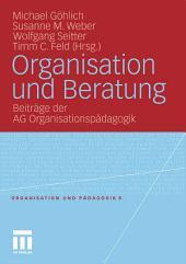Organisation und Beratung: Beiträge der AG Organisationspädagogik