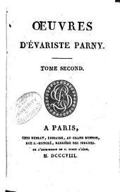 Oeuvres d'Evariste Parny: Les déguisememens de Vénus. Chansons madécasses. Goddam! Discours de réception à l'Institut. Réponses diverses. Mélanges