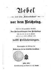 """Bebel und sein """"Zukunftsstaat"""" vor dem Reichstag: Nach den stenographischen Berichten der Verhandlungen des Reichstags vom 12., 13., 14. u. 31. Januar und 3., 4., 6. und 8. Februar 1893 nebst Erläuterungen"""