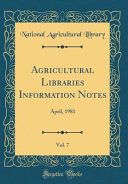 Agricultural Libraries Information Notes  Vol  7 PDF