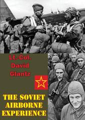The Soviet Airborne Experience [Illustrated Edition]