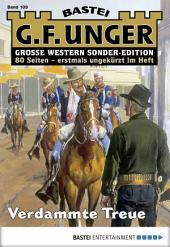 G. F. Unger Sonder-Edition 109 - Western: Verdammte Treue