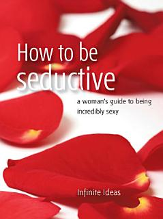 How to be seductive Book