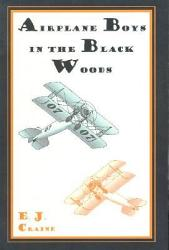 Airplane Boys In The Black Woods Book PDF