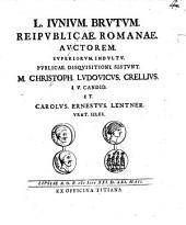 L. Iunium Brutum reipublicae Romanae auctorem