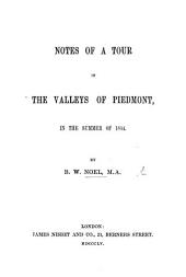 Notes of a Tour in the Valleys of Piedmont in the summer of 1854