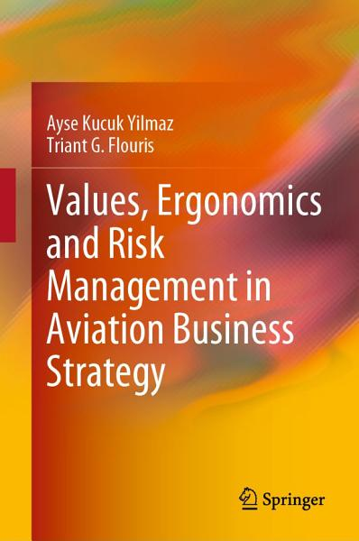 Values  Ergonomics and Risk Management in Aviation Business Strategy PDF