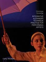 Integrative Alexander Technique Practice for Performing Artists PDF
