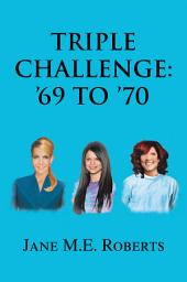 Triple Challenge: '69 to '70