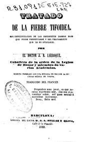 Tratado de la fiebre tifoidea: con especificación de las diferentes formas bajo que puede presentarse y del tratamiento que le es aplicable