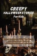 Creepy Halloween Stories For Kids PDF