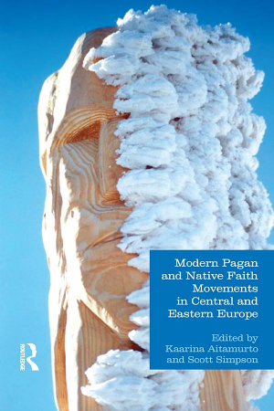 Modern Pagan and Native Faith Movements in Central and Eastern Europe PDF
