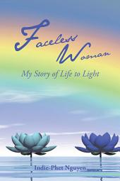 Faceless Woman: My Story of Life to Light