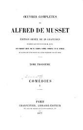 Œuvres complètes: Édition accompagnée d'une notice sur Alfred de Musset par son frère