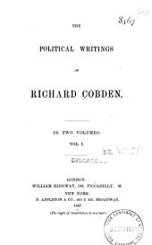 The Political Writings of Richard Cobden: Volume 1