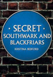 Secret Southwark and Blackfriars