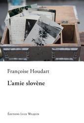 L'amie slovène: Un roman touchant