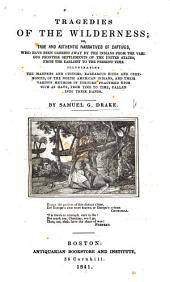 Tragedies of the Wilderness; or true and authentic narratives of captives who have been carried away by the Indians from the various frontier settlements of the United States, from the earliest to the present time