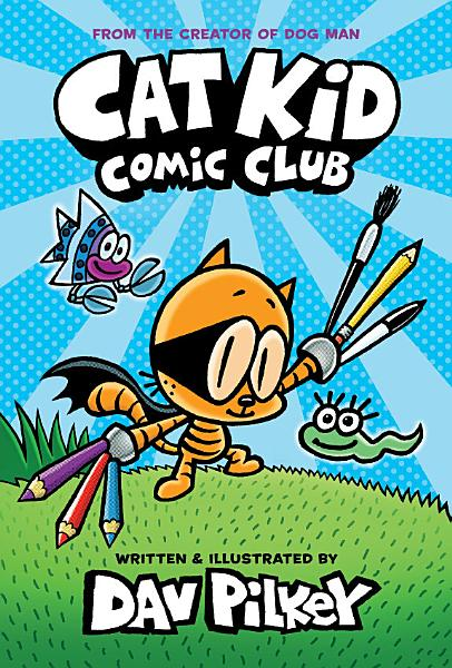 Download Cat Kid Comic Club  From the Creator of Dog Man Book