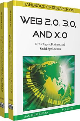 Handbook of Research on Web 2 0  3 0  and X 0  Technologies  Business  and Social Applications